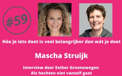 #59 Hóe je iets doet is veel belangrijker dan wát je doet – Interview met Mascha door Esther Groenewegen (Als hechten niet vanzelf gaat)