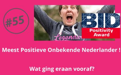 #55 Meest Positieve Onbekende Nederlander!! Wat ging er allemaal aan vooraf?